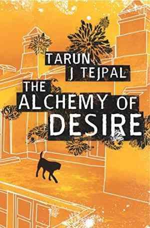 Buy The Alchemy of Desire by Tarun J. Tejpal online in india - Bookchor | 9780330435550