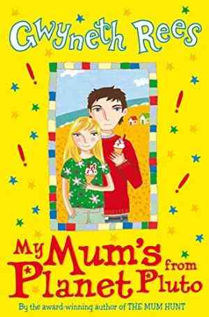 Buy My Mums from Planet Pluto by Gwyneth Rees online in india - Bookchor | 9780330437288