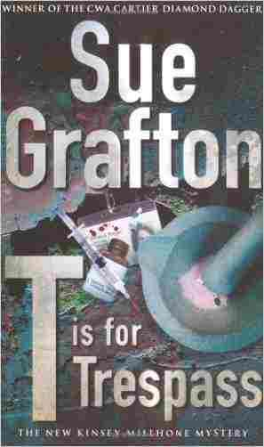 Buy T is for Trespass by Sue Grafton online in india - Bookchor   9780330438896