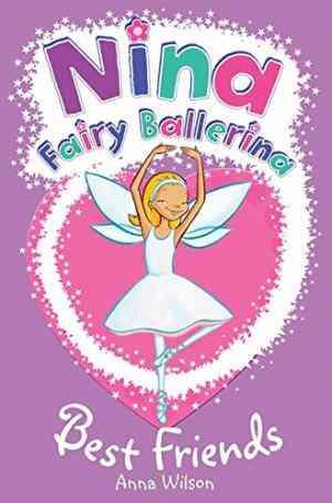 Buy Nina Fairy Ballerina: Best Friends by Anna Wilson online in india - Bookchor | 9780330439879