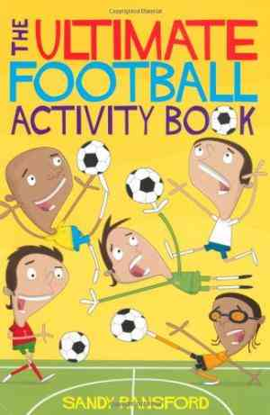Buy The Ultimate Football Activity Book: Football Jokes, Puzzles and Crosswords by Sandy Ransford online in india - Bookchor | 9780330442756