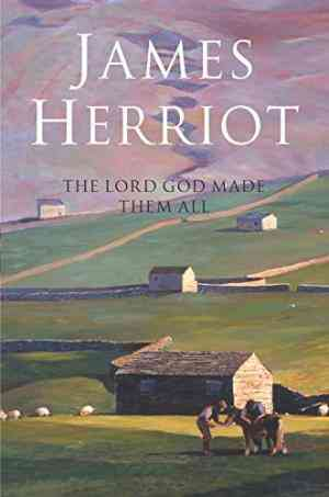 Buy Lord God Made Them All by James Herriot online in india - Bookchor   9780330443555