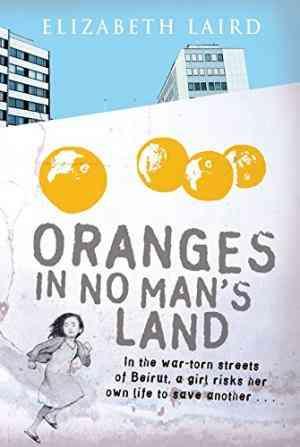 Buy Oranges in No Mans Land by Elizabeth Laird online in india - Bookchor | 9780330445580