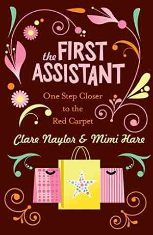 Buy The First Assistant: A Continuing Tale from Behind the Hollywood Curtain by Clare Naylor online in india - Bookchor | 9780330446358