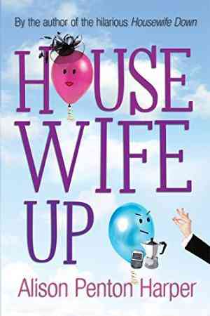Buy Housewife Up by Alison Penton Harper online in india - Bookchor   9780330446389