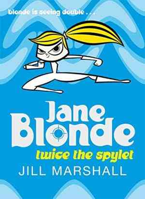 Buy Jane Blonde   Twice the Spylet by Jill Marshall online in india - Bookchor | 9780330446570