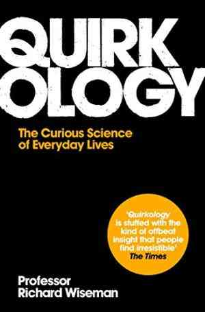 Buy Quirkology by Professor Richard Wiseman online in india - Bookchor | 9780330448116