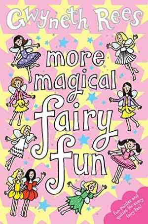Buy More Magical Fairy Fun by Gwyneth Rees online in india - Bookchor   9780330452021