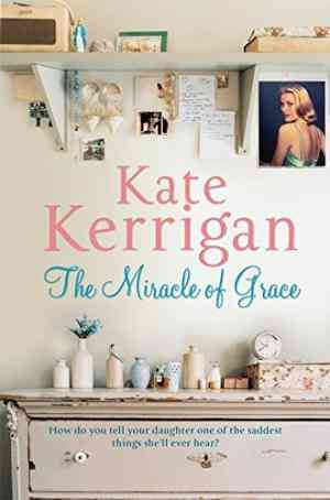 Buy The Miracle of Grace by Kate Kerrigan online in india - Bookchor | 9780330452250