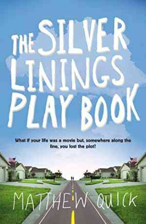 Buy Silver Linings Playbook by Matthew Quick online in india - Bookchor   9780330456845
