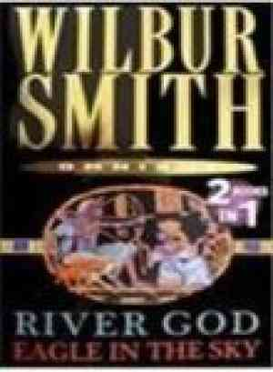 Buy River God & Eagle In The Sky by Wilbur Smith online in india - Bookchor | 9780330457941