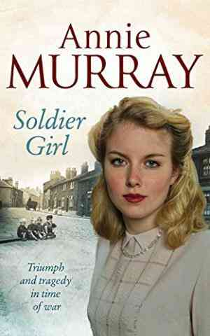 Buy Soldier Girl by Annie Murray online in india - Bookchor   9780330458207