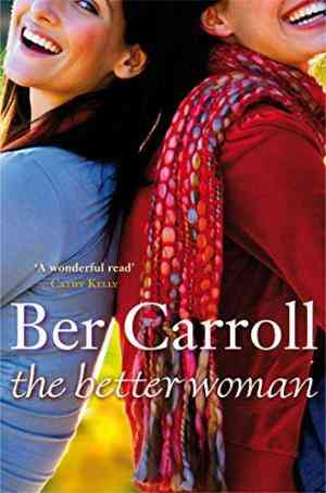 Buy The Better Woman by Ber Carroll online in india - Bookchor   9780330460620