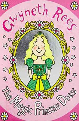 Buy The Magic Princess Dress by Gwyneth Rees online in india - Bookchor   9780330461139