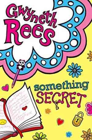 Buy Something Secret by Gwyneth Rees online in india - Bookchor   9780330464048