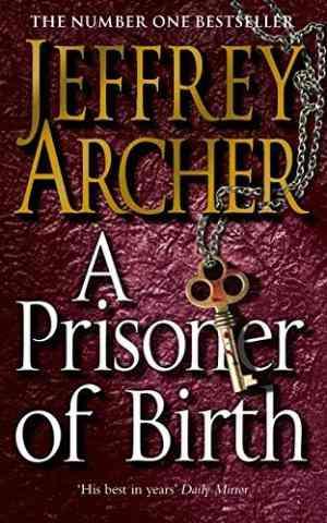 Buy Prisoner of Birth by Jeffrey Archer online in india - Bookchor | 9780330464062