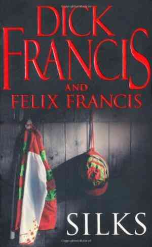Buy Silks by Dick Francis online in india - Bookchor   9780330464512