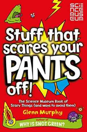 Buy Stuff That Scares Your Pants Off! by Glenn Murphy online in india - Bookchor | 9780330477246