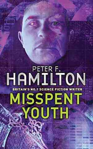 Buy Misspent Youth by Peter F. Hamilton online in india - Bookchor   9780330480222