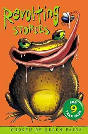 Buy Revolting Stories for Nine Year Olds by Helen Paiba online in india - Bookchor | 9780330483704