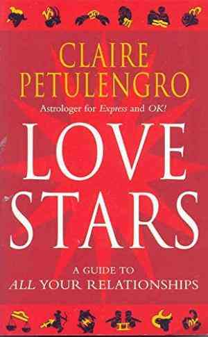 Buy Love Stars: A Guide to All Your Relationships by Claire Petulengro online in india - Bookchor   9780330487702