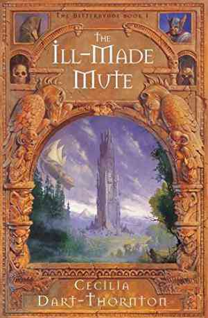 Buy The Ill made Mute: Part 1 of the Bitterbynde Trilogy by Cecilia Dart-Thornton online in india - Bookchor   9780330489553