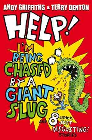 Buy Help! Im Being Chased by a Giant Slug! by Andy Griffiths online in india - Bookchor   9780330504119