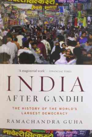 Buy India After Gandhi: The History Of The Worlds Largest Democracy by Ramachandra Guha online in india - Bookchor   9780330505543