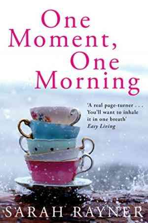 Buy One Moment, One Morning by Sarah Rayner online in india - Bookchor | 9780330508841
