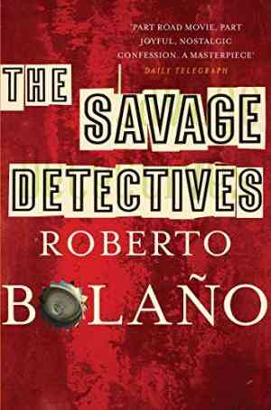 Buy Savage Detectives by Roberto Bolano online in india - Bookchor   9780330509527