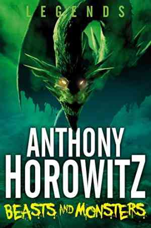 Buy Legends! Beasts and Monsters by Anthony Horowitz online in india - Bookchor | 9780330510158
