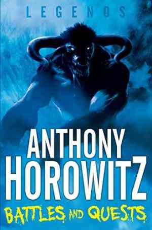 Buy Legends! Battles and Quests by Anthony Horowitz online in india - Bookchor | 9780330510165