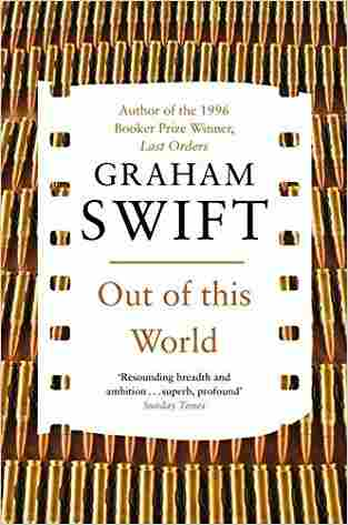 Buy Out of This World by Graham Swift online in india - Bookchor   9780330518277