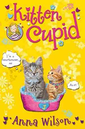 Buy Kitten Cupid by Anna Wilson online in india - Bookchor | 9780330518321