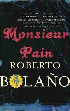 Buy Monsieur Pain by Roberto Bolano online in india - Bookchor   9780330535168