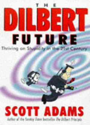 Buy Dilbert Future Thriving on Stupidity by Scott Adams online in india - Bookchor   9780752211619