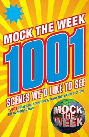 Buy Mock the Week: 1001 Scenes Wed Like to See by Dan Patterson online in india - Bookchor   9780752227320