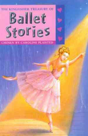 Buy The Kingfisher Treasury of Ballet Stories by Patrice Aggs Illustrated , Caroline Plaisted Compiled , C A Plaisted Compiled online in india - Bookchor   9780753411575