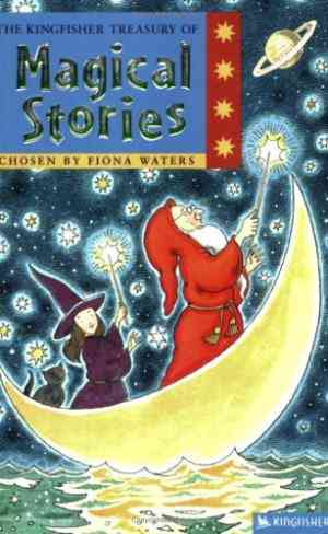 Buy The Kingfisher Treasury of Magical Stories by Noelle Stevenson online in india - Bookchor | 9780753413418
