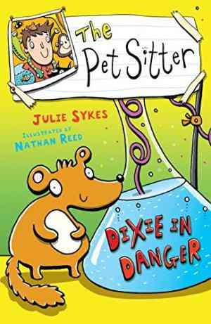 Buy The Pet Sitter: Dixie in Danger by Julie Sykes online in india - Bookchor | 9780753416372