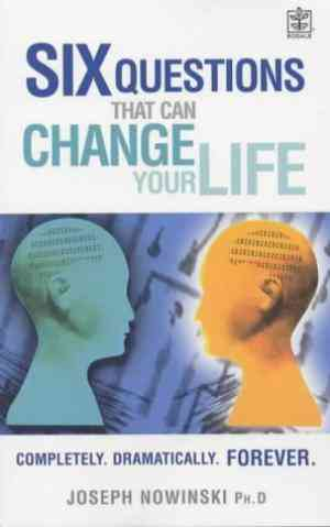 Buy Six Questions That Can Change Your Life: Completely, Dramatically, Forever by Joseph Nowinski online in india - Bookchor   9781405020978