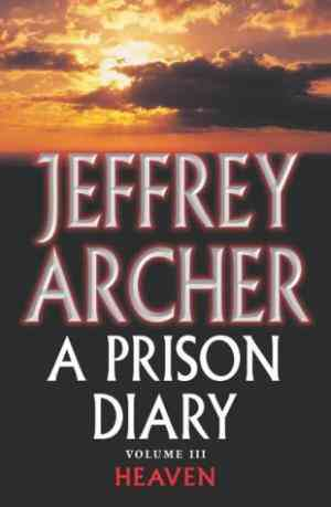 Buy Prison Diary: v. 3: Heaven by Jeffrey Archer online in india - Bookchor   9781405032629