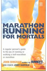 Buy Marathon Running for Mortals: An Ordinary Mortals Guide to the Joy of Running or Walking a Marathon or Half marathon by John Bingham , Jenny Hadfield online in india - Bookchor   9781405041454