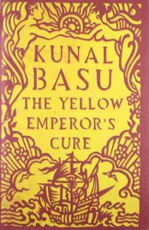 Buy The Yellow Emperors Cure by Kunal Basu online in india - Bookchor | 9781447211372