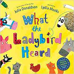 Buy What The Ladybird Heard by Julia Donaldson online in india - Bookchor | 9780230706507