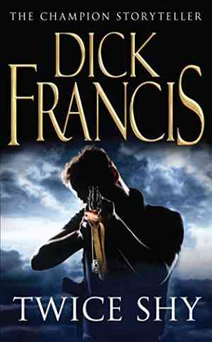 Buy Twice Shy by Dick Francis online in india - Bookchor | 9780330269186
