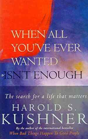 Buy When All Youve Ever Wanted Isnt Enough by Harold S Kushner online in india - Bookchor | 9780330297165