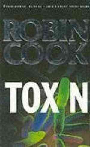 Buy Toxin by Robin Cook online in india - Bookchor | 9780330368995
