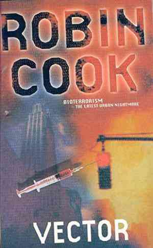 Buy Vector by Robin Cook online in india - Bookchor   9780330389907