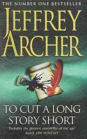 Buy To Cut A Long Story Short by Jeffrey Archer online in india - Bookchor   9780330419093